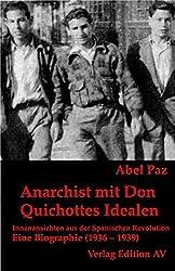 Anarchist mit Don Quichottes Idealen: Innenansicht aus der Spanischen Revolution - Eine Biographie (1936 – 1939), Band 2