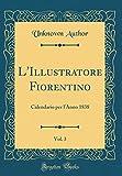 eBook Gratis da Scaricare L Illustratore Fiorentino Vol 3 Calendario per l Anno 1838 Classic Reprint (PDF,EPUB,MOBI) Online Italiano