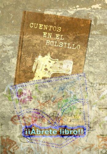 Cuentos en el bolsillo (primavera 2013) por Juan E. Artacho