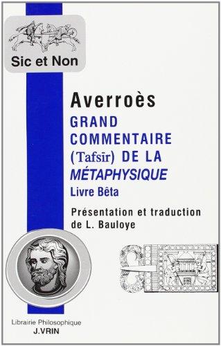 Grand commentaire (Tafsir) de la Métaphysique. Livre Bêta par Averroès