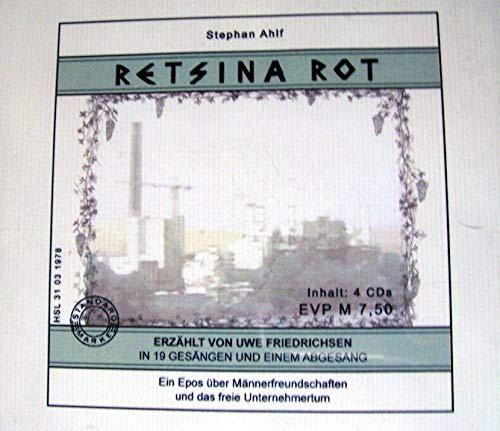 Retsina Rot - Ein Epos über Männerfreundschaften und das freie Unternehmertum (4 CD-Box)