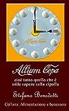 Allium Cepa, cioè tutto quello che è utile sapere sulla cipolla (Alimentazione e benessere Vol. 2)