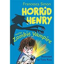 Horrid Henry and the Zombie Vampire: Book 20 by Francesca Simon (2011-09-01)