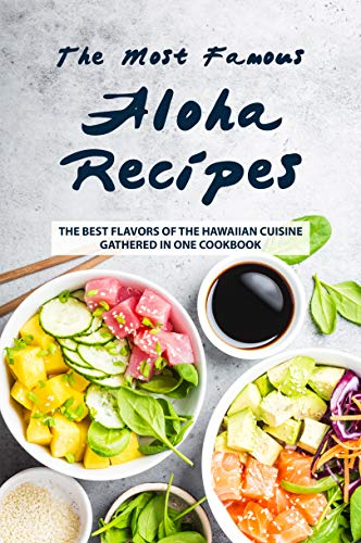 a Recipes: The Best Flavors of The Hawaiian Cuisine Gathered in One Cookbook (English Edition) ()