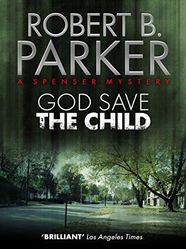 God Save the Child (A Spenser Mystery) (The Spenser Series Book 2)