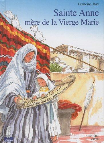 Sainte Anne, mère de la Vierge Marie par Francine Bay