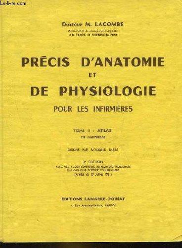 Precis d'anatomie et de physiologie pour les infirmieres - tome 2 : atlas
