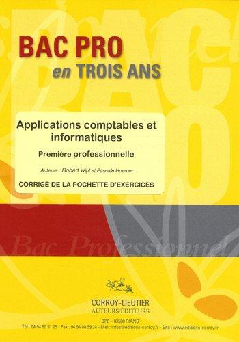 Applications comptables et informatiques - Corrigé de la pochette d'exercices: Première professionnelle.