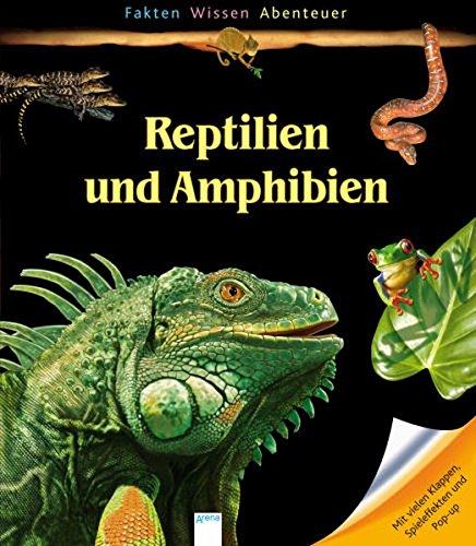 Reptilien und Amphibien (Fakten, Wissen, Abenteuer - Sachbücher ab 8)