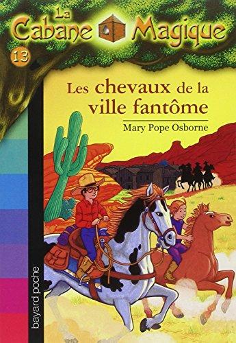 Les Chevaux De La Ville Fantome par Mary Pope Osborne