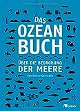 Das Ozeanbuch: Über die Bedrohung der Meere - Esther Gonstalla