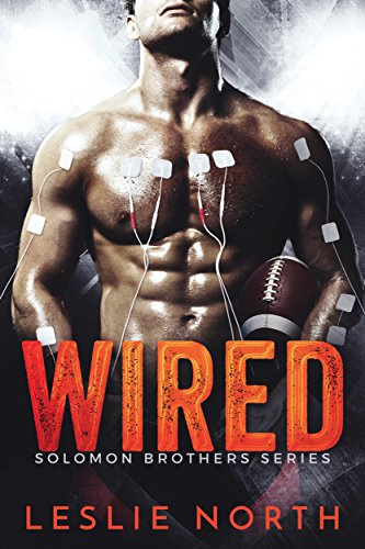 Wired (The Solomon Brothers Series Book 1) by [North, Leslie]