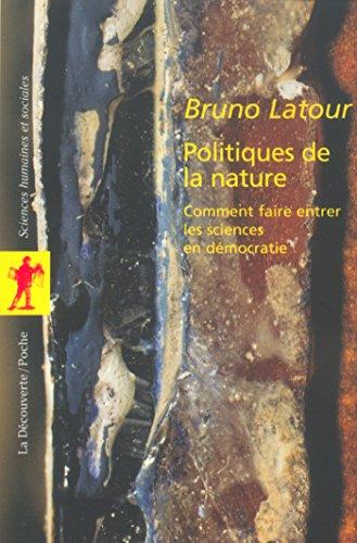 Politiques de la nature (Poches sciences t. 166) par Bruno LATOUR