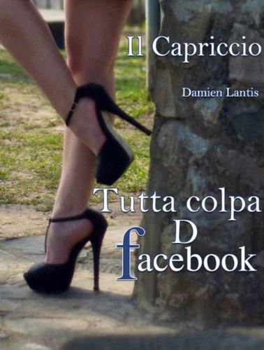 tutta-colpa-d-facebook-il-capriccio-tutta-colpa-d-facebook-vol-1