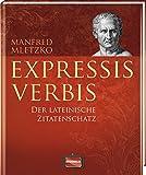 Expressis verbis: Der lateinische Zitatenschatz
