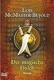Lois McMaster Bujold: Der magische Dolch
