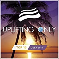 Uplifting Only Top 15: July 2017
