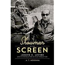 Showman of the Screen: Joseph E. Levine and His Revolutions in Film Promotion (Screen Classics)