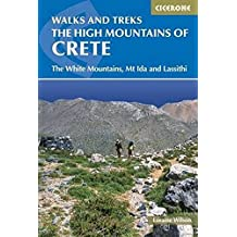 The High Mountains of Crete: The White Mountains, Psiloritis and Lassithi Mountains (Cicerone Guides)