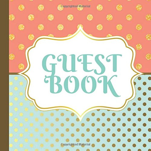 Guest Book: Mint Green and Coral Party Guest Book Includes Picture Pages Plus Bonus Gift Tracker You Can Print Out to Make Your  Party Even More ... Green and Coral Party Decorations, Band 1)