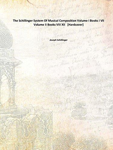 The Schillinger System Of Musical Composition Volume I Books I VII Volume II Books VIII XII 1946 [Hardcover]