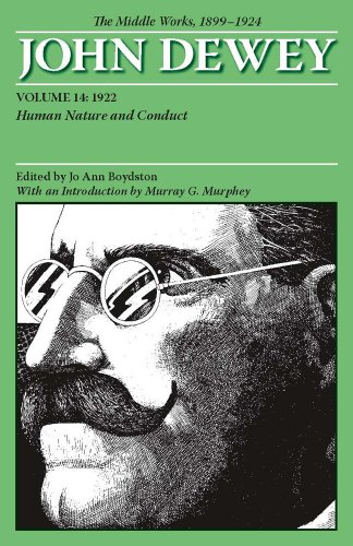 The Collected Works of John Dewey: 1922, Human Nature and Conduct v. 14: The Middle Works, 1899-1924: 1922 v. 14