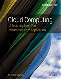 Cloud Computing: Unleashing Next Gen Infrastructure to Application, 3ed