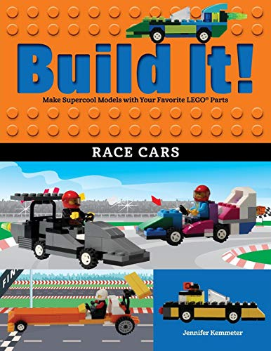Build It! Race Cars: Make Supercool Models with Your Favorite Legoa Parts