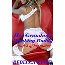 Her Grandad's Drinking Buddy... and 3 of his mates: Girl Gets Horny For Old Man! (Romping With Wrinklies)