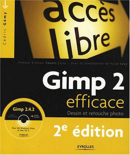 Gimp 2 efficace: Dessin et retouche photo par Cédric Gémy