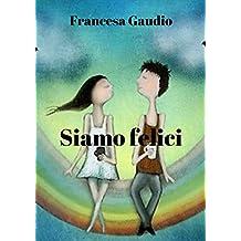 Siamo felici (Italian Edition)