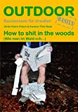 How to sh.. in the woods - Ulrike Katrin Peters, Karsten-Thilo Raab
