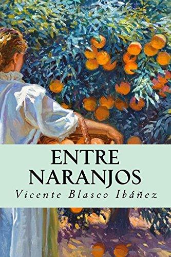 Entre naranjos por Vicente Blasco Ibáñez