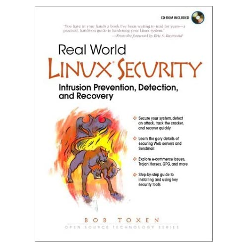 Real World Linux Security: Intrusion Prevention, Detection and Recovery (Open Source Technology) by Bob Toxen (2000-11-30)
