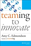 Teaming to Innovate (J-B Short Format Series) (English Edition)