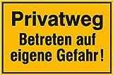 4302. Hinweisschild zur Grundbesitzkennzeichnung Privatweg - Betreten auf eigene Gefahr! Aluminium geprägt Größe 25,00 cm x 15,00 cm