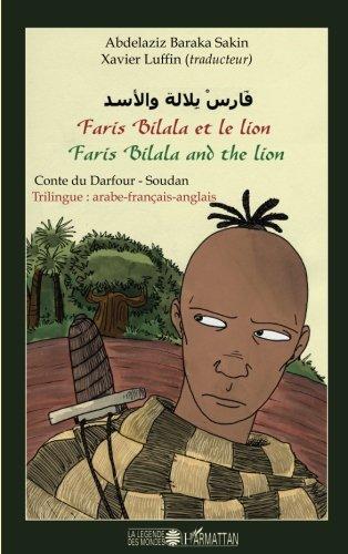 faris-bilala-et-le-lion-conte-du-darfour-soudan-trilingue-arabe-franais-anglais