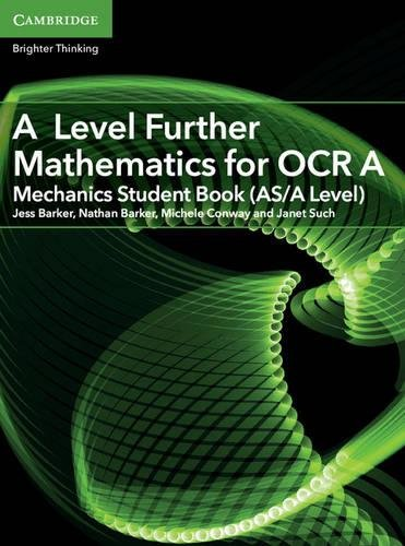 A Level Further Mathematics for OCR A Mechanics Student Book (AS/A Level) (AS/A Level Further Mathematics OCR)