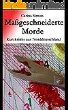 Maßgeschneiderte Morde Kurzkrimis aus Norddeutschland
