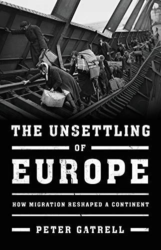 The Unsettling of Europe: How Migration Reshaped a Continent