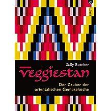 Veggiestan: Der Zauber der orientalischen Gemüseküche