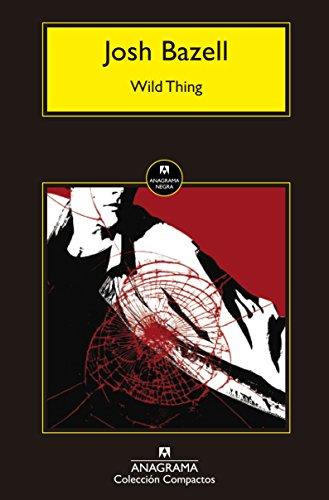 Wild Thing (Compactos) por Josh Bazell