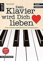Dein Klavier wird Dich lieben: 19 leichte, mittelleichte & gefühlvolle Klavierstücke für Kinder & Erwachsene (inkl. Download). Spielbuch für Piano. Romantische Klaviernoten. Balladen.