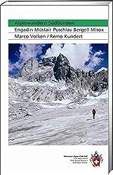 Alpinwandern Südbünden: Engadin Münstair Puschlav Bergell Misox (Alpin-Wanderführer)