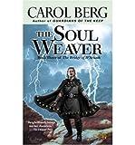 [(The Soul Weaver: Book Three of the Bridge of D'Arnath)] [Author: Carol Berg] published on (February, 2005)