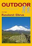 Russland: Elbrus (OutdoorHandbuch, Band 244) - Jens Jäger