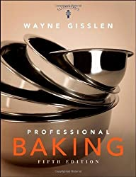 Professional Baking 5th (fifth) , Trade V Edition by Gisslen, Wayne (2008)