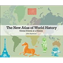 The New Atlas of World History: Global Events at a Glance by John Haywood (2011-10-30)