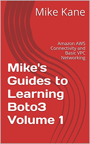 Download Mike's Guides to Learning Boto3 Volume 1: Amazon