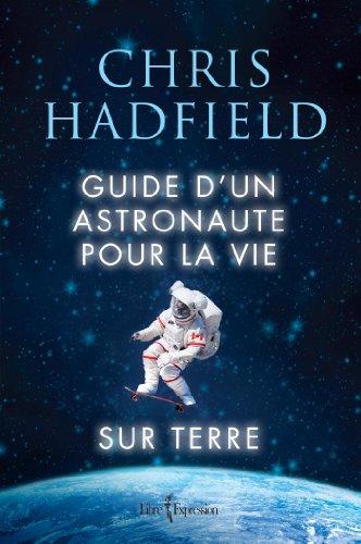 Guide d'un astronaute pour la vie sur Terre